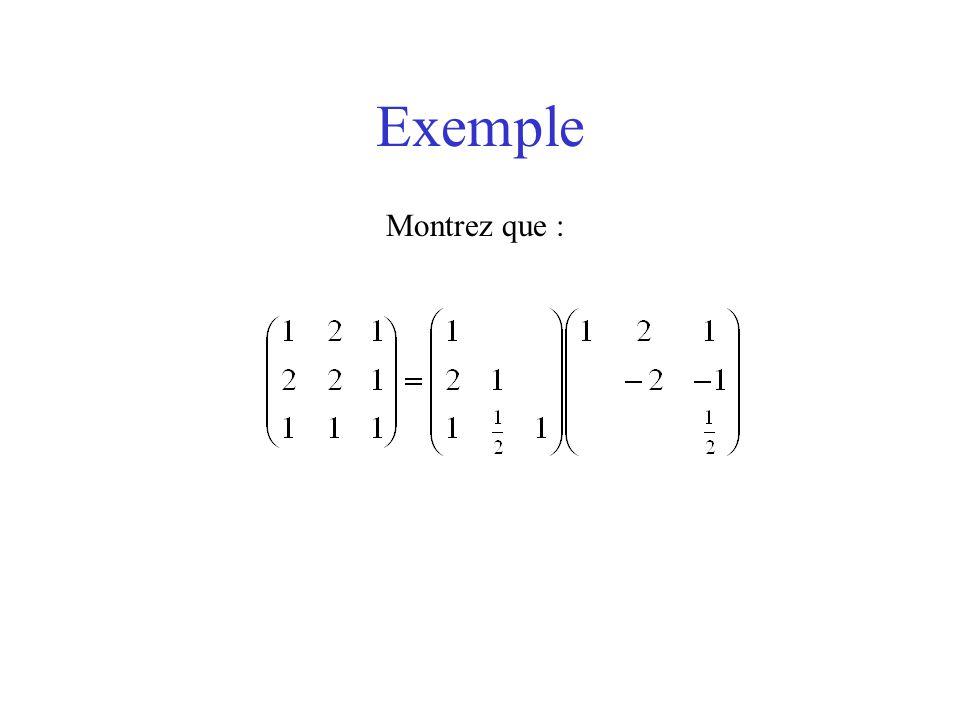 Exemple Montrez que : L=[1 0 0;2 1 0; 1 .5 1]